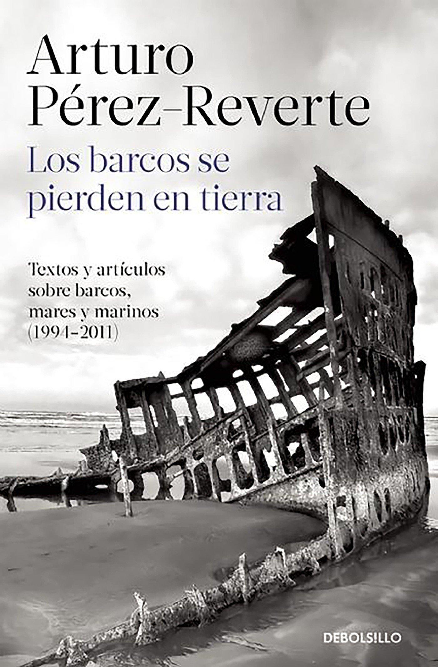 Los barcos se pierden en tierra: Textos y artículos sobre barcos ...