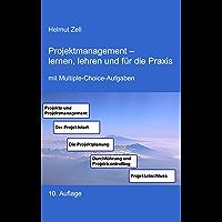 Projektmanagement: - lernen, lehren und für die Praxis
