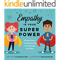Empathy Is Your Superpower: A Book About Understanding the Feelings of Others