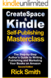 Createspace and Kindle Self-Publishing Masterclass - Second Edition: The Step-by-Step Author's Guide to Writing, Publishing and Marketing Your Books on Amazon (English Edition)