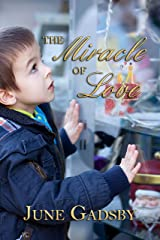 The Miracle of Love Kindle Edition
