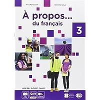 A propos 3. Livre de l'élève et cahier-Livre actif. Volume unico. Per la Scuola media. Con CD-ROM