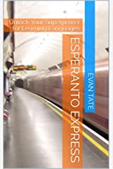 Esperanto Express: Unlock Your Superpower for Learning Languages Kindle Edition