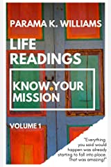 Life Readings: Know Your Mission (Volume 1) Kindle Edition