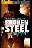 Broken Steel (John Steel Book 3)