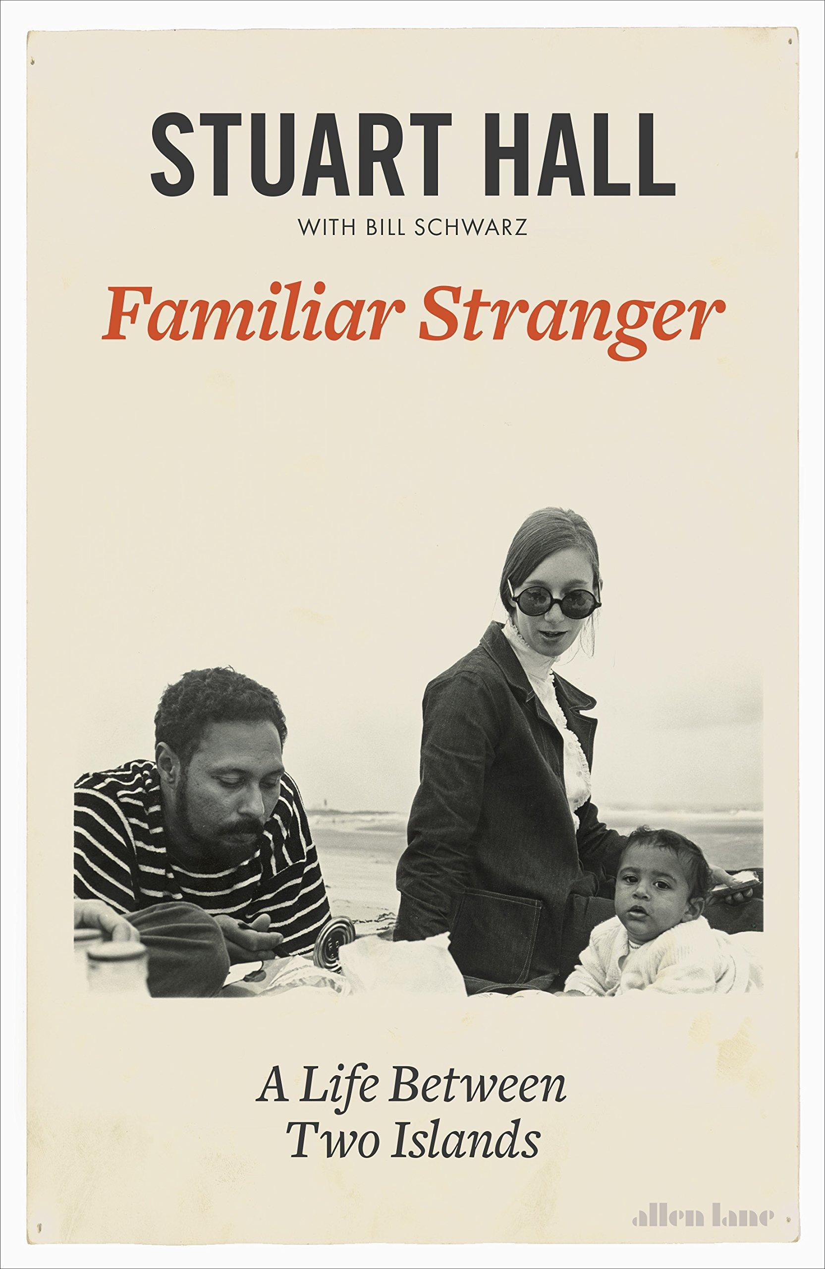 Familiar stranger a life between two islands amazon co uk stuart hall 9780241289990 books