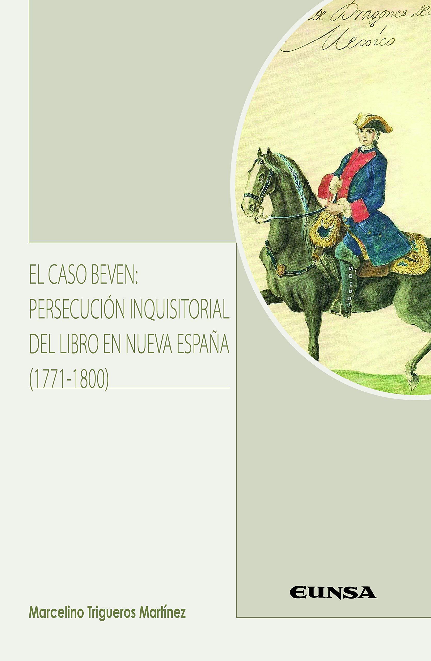 EL CASO BEVEN: PERSECUCIÓN INQUISITORIAL DEL LIBRO EN NUEVA ESPAÑA ...