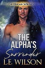 The Alpha's Surrender (The Kincaid Werewolves Book 6) Kindle Edition