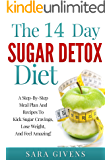 Sugar Detox: Beat Sugar Cravings Naturally in 14 Days! Lose Up to 15 Pounds in 14 Days!  Step-By-Step Meal Plan And Recipes To Kick Sugar Cravings And ... diet, sugar free diet, low sugar diet,)
