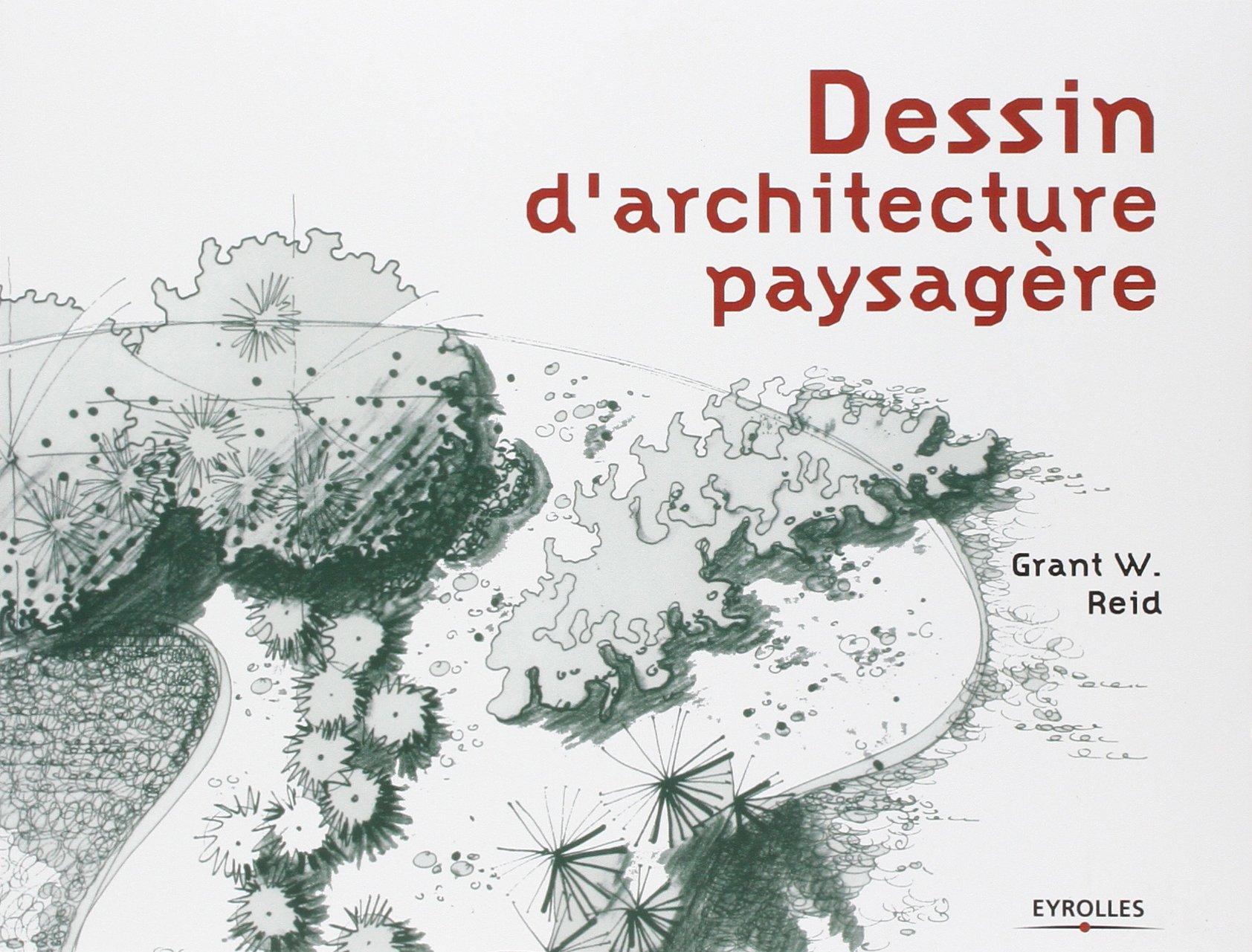 Célèbre Amazon.fr - Dessin d'architecture paysagère - Grant W. Reid - Livres KX44
