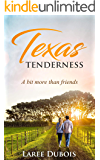 Texas Tenderness: A Bit More Than Friends