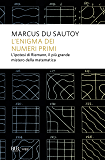 L'enigma dei numeri primi: L'ipotesi di Riemann, il più grande mistero della matematica