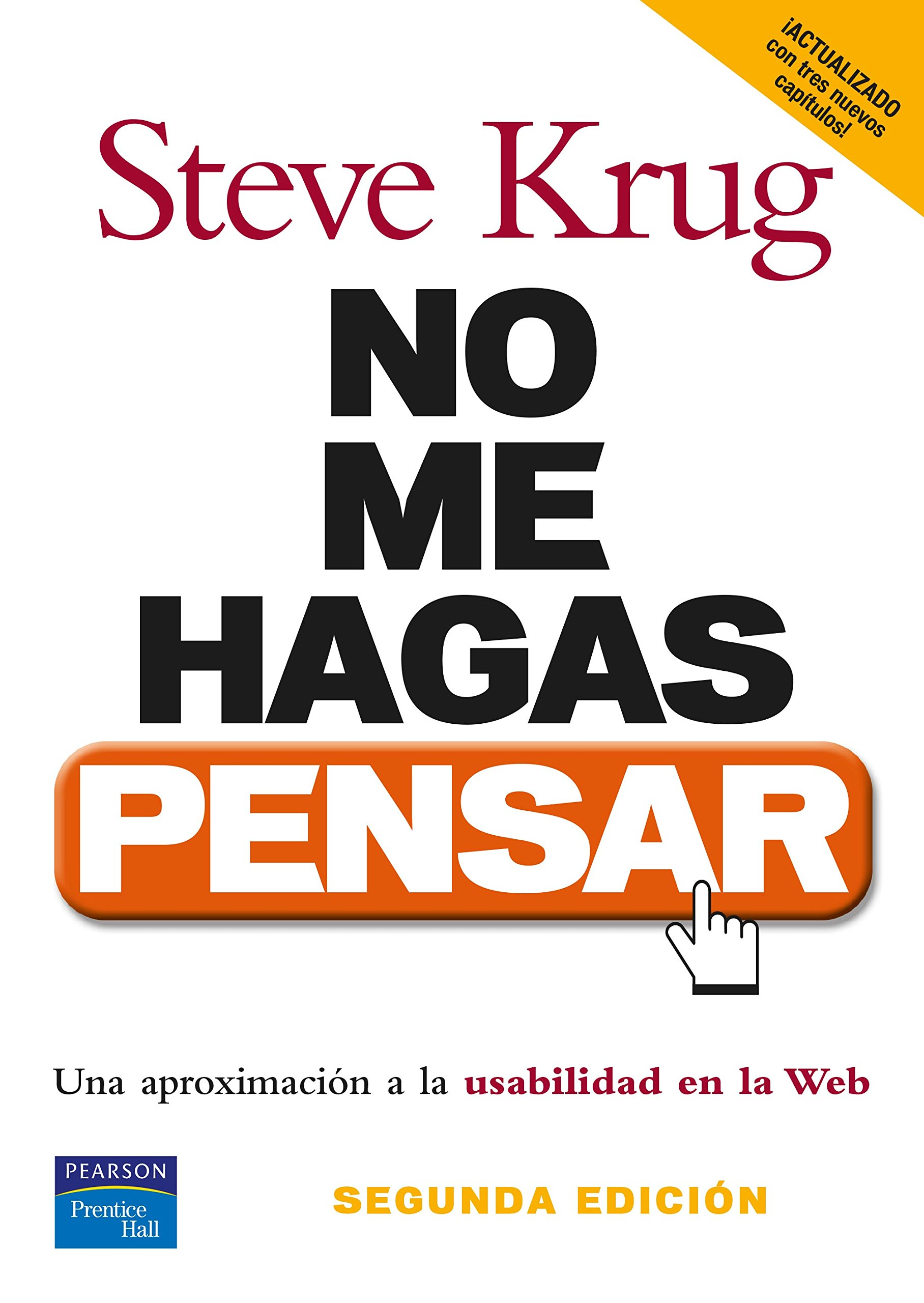 NO ME HAGAS PENSAR: Una aproximación a la usabilidad en la web PC Cuadernos: Amazon.es: Krug, Steve, Díaz Martín, José Manuel: Libros