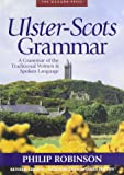 Ulster Scots: A Grammar of the Traditional Written Word and Spoken Language
