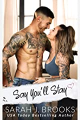 Say You'll Stay: An Enemies to Lovers Romance (Southport Love Stories Book 1) Kindle Edition