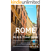 SHEDER ROME: The No B.S. Travel Guide: What to See, Hear, Eat, Drink, Experience and where to Relax in Rome, Italy