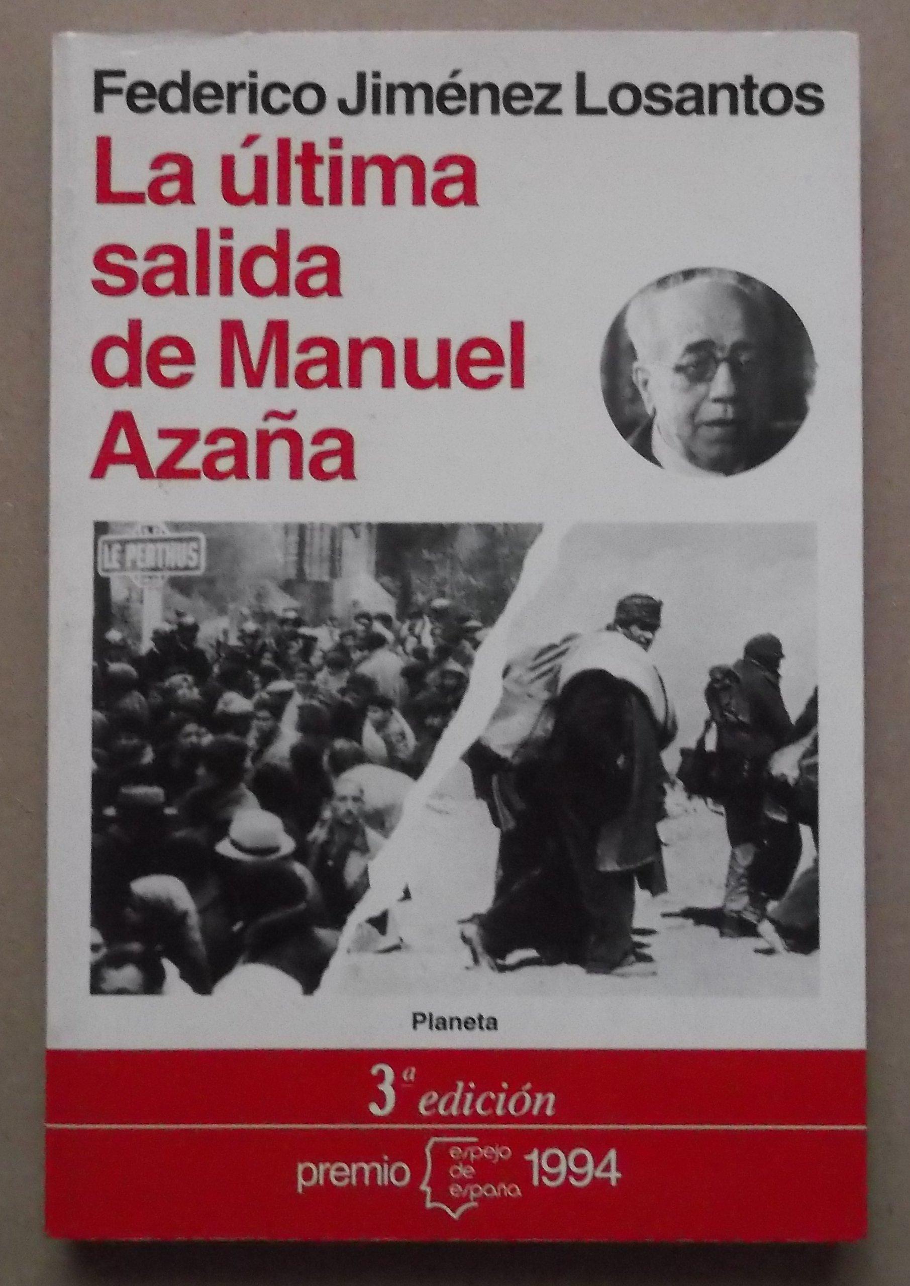 Ultima salida de Manuel azaña, la (Espejo de España): Amazon.es: Jimenez Losantos, Federico: Libros