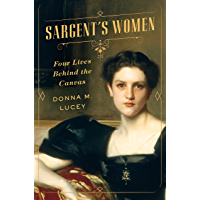 Sargent's Women: Four Lives Behind the Canvas book cover