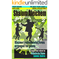 Shalom Aleichem – Piano Sheet Music Collection Part 2 (Jewish Songs And Dances Arranged For Piano) book cover