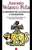El retorno de las águilas y los jaguares: Una visión espiritual para enfrentar a la delincuencia y al narcotráfico