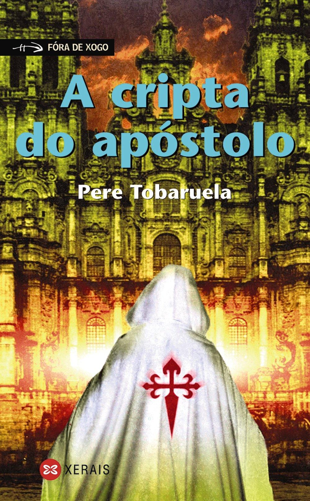 A cripta do apóstolo (Infantil E Xuvenil - Fóra De Xogo) (Gallego) Tapa blanda – 15 mar 2010 Pere Tobaruela Ana Isabel Boullón Agrelo Xerais 8499140815