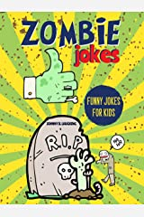 Zombie Jokes: Funny Riddles and Jokes for Kids (Halloween Series Book 1) Kindle Edition