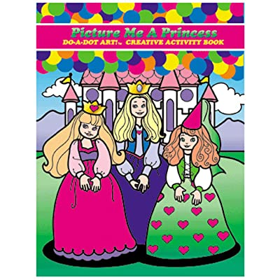 Dot A Dot Art Coloring Books for Kids Activity Book for Girls and Toddlers Picture Me a Princess: Toys & Games