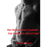 Her Honeymoon Cuckold - THE COMPLETE COLLECTION. (English Edition)