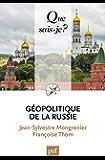 Géopolitique de la Russie: « Que sais-je ? » n° 4043 (French Edition)