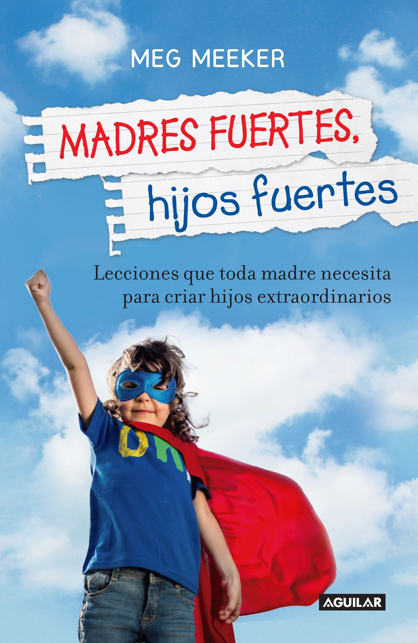 Madres fuertes, hijos fuertes (Spanish Edition): Meg Meeker ...