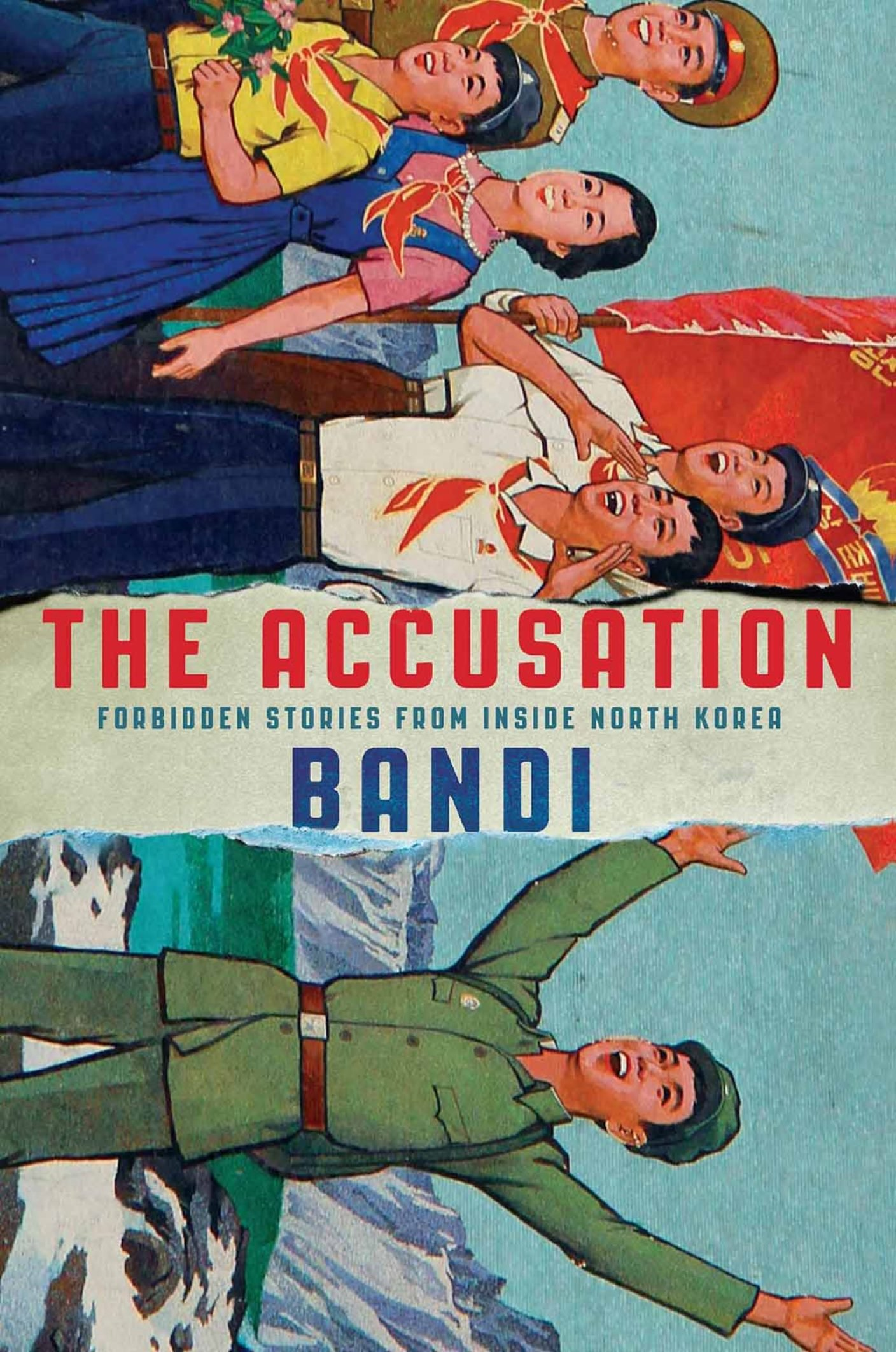 The Accusation: Forbidden Stories From Inside North Korea: Bandi, Deborah  Smith: 9780802126207: Amazon: Books