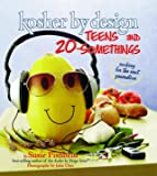 Kosher By Design: Teens and 20-Somethings: Cooking for the Next Generation