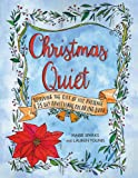 Christmas Quiet: Receiving the Gift of His Presence: A 25-Day Devotional Coloring Book