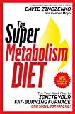 The Super Metabolism Diet: The Two-Week Plan to
