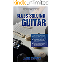 Blues Soloing For Guitar, Volume 1: Blues Basics: Learn and Master the Basics of Blues Guitar (with supporting Video and… book cover