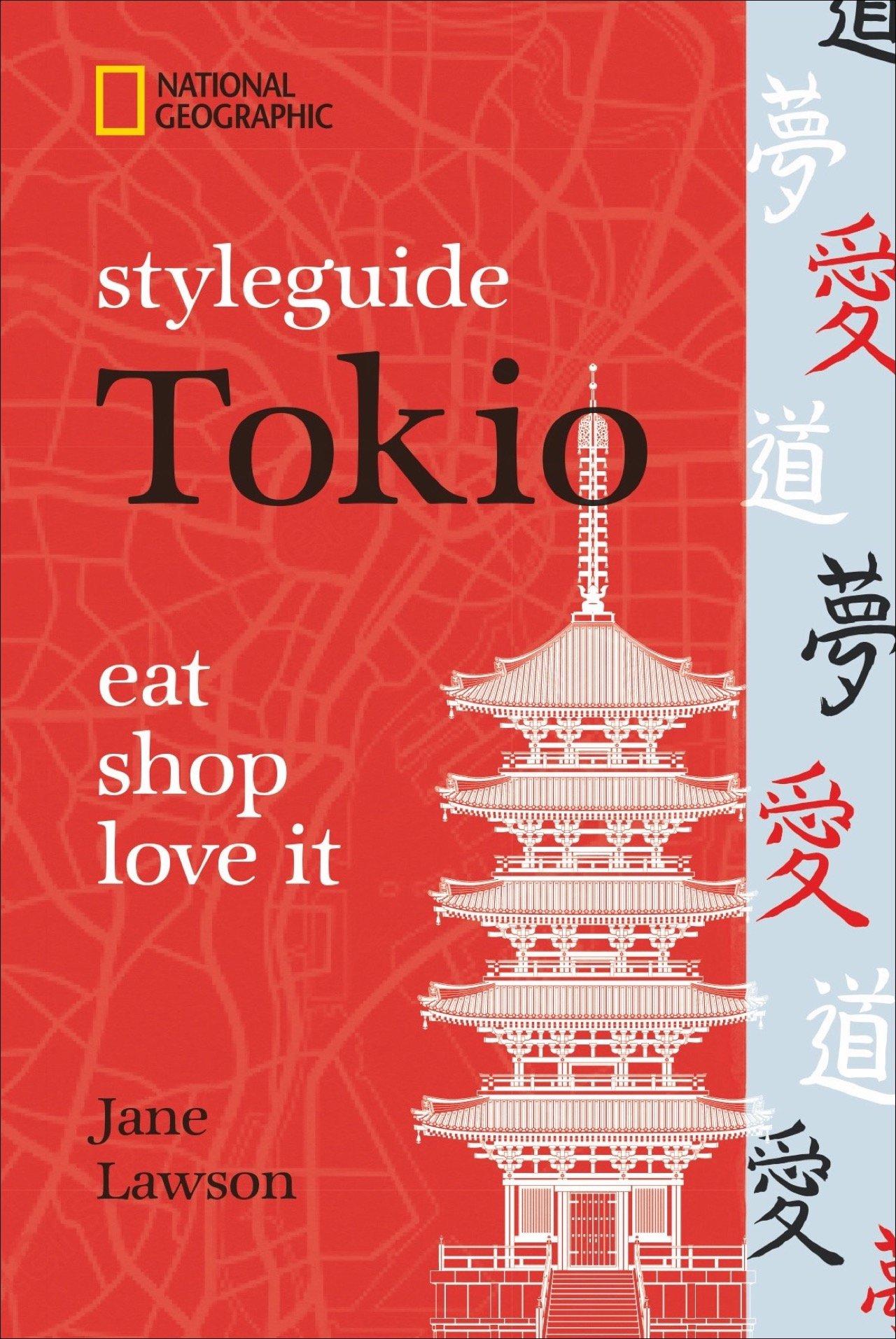 NATIONAL GEOGRAPHIC Styleguide Tokio: eat, shop, love it. Der perfekte Reiseführer um die trendigsten Adressen der Stadt zu entdecken.