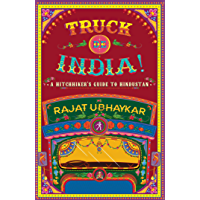 Truck de India!: A Hitchhiker's guide to Hindustan
