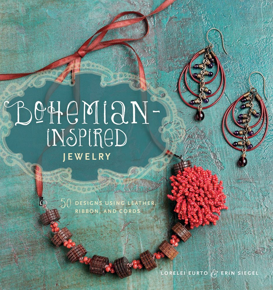 Bohemianinspired Jewelry: 50 Designs Using Leather, Ribbon, And Cords:  Lorelei Eurto, Erin Siegel: Amazon: Books