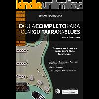 O Guia Completo Para Tocar Blues na Guitarra: Livro Um - Guitarra Base (guitarra de blues 1)