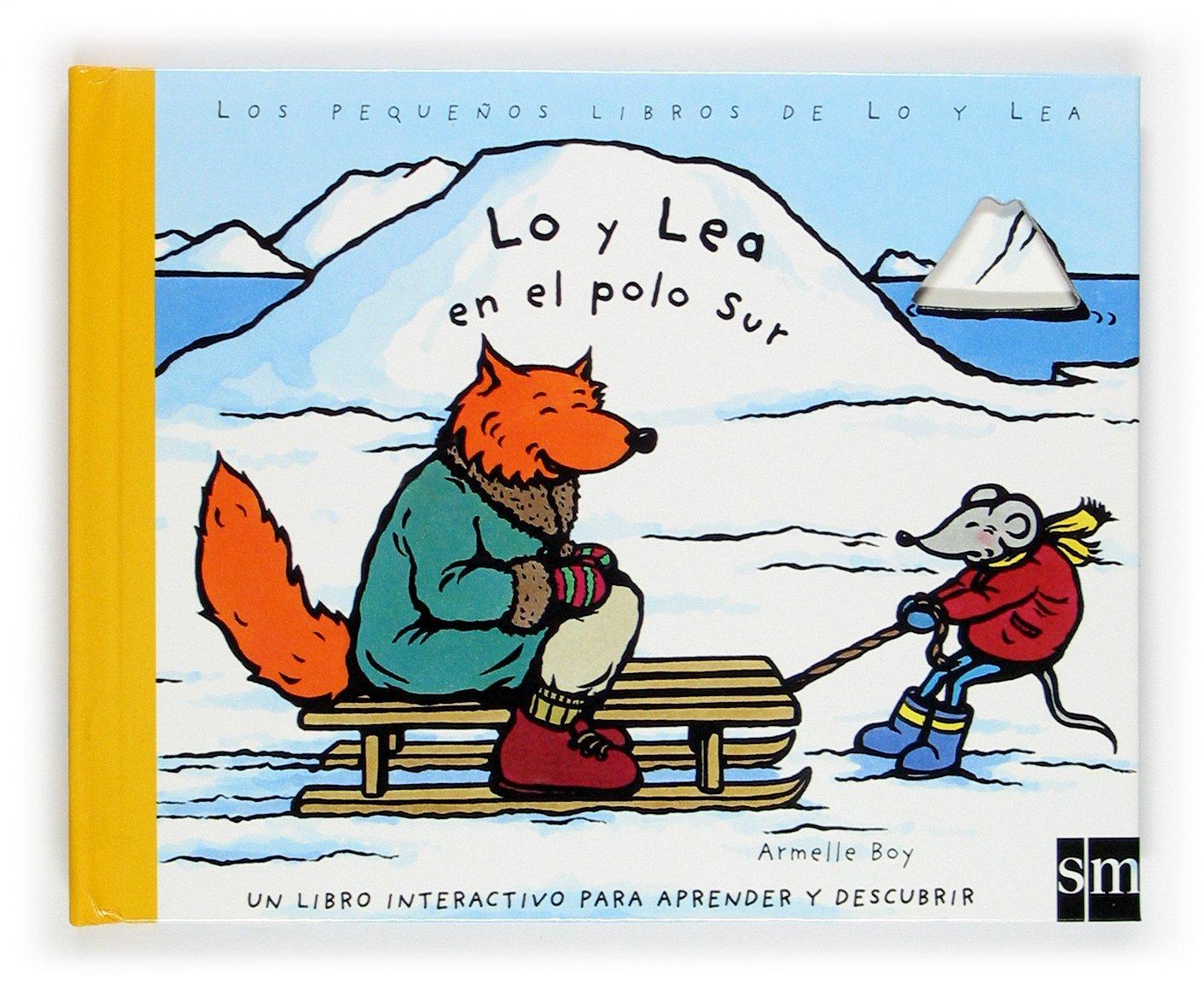 Lo y Lea en el polo Sur: 2: Amazon.es: Armelle Boy, Teresa ...