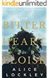 The Bitter Heart of Eloise (Of Love and Arrangement Book 3)