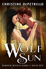 Wolf Sun (Warrior Wolves Book 5) Kindle Edition