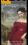 The Ruin of Elizabeth Bennet: A Pride and Prejudice Variation