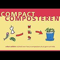 Compact Composteren: urban edibles wijsheid over hoe je composteert als je geen tuin hebt