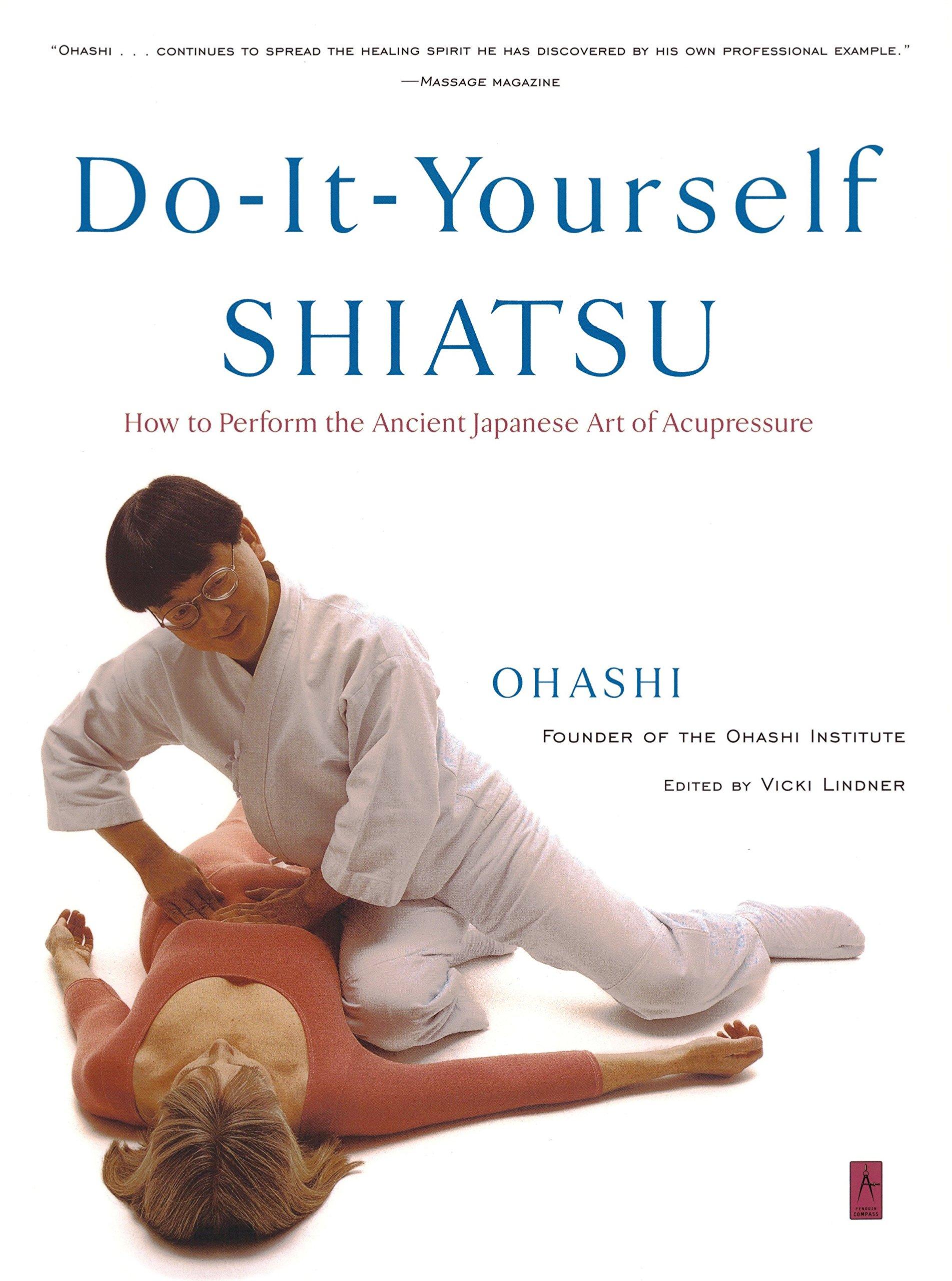 Do-It-Yourself Shiatsu: How to Perform the Ancient Japanese Art of  Acupressure (Compass): Wataru Ohashi: 9780140196320: Amazon.com: Books