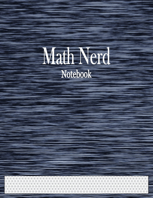 "Download Math Nerd Notebook: 1/6"" Isometric Graph Paper Ruled ebook"