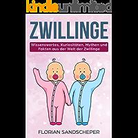 Zwillinge: Wissenswertes, Kuriositäten, Mythen und Fakten aus der Welt der Zwillinge