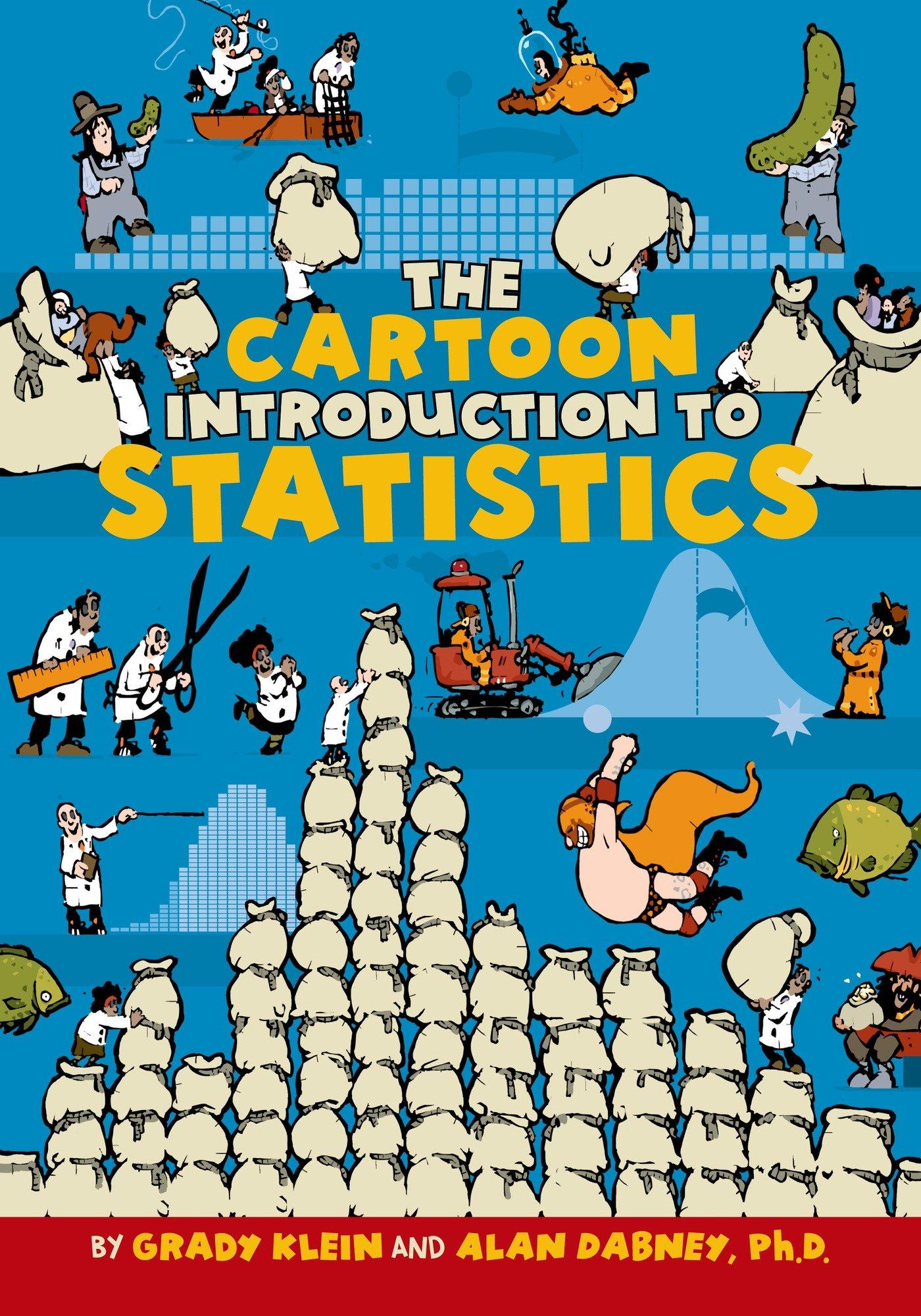 The Cartoon Introduction to Statistics: Grady Klein, Alan Dabney ...
