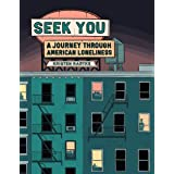 Seek You: A Journey Through American Loneliness (Pantheon Graphic Library)