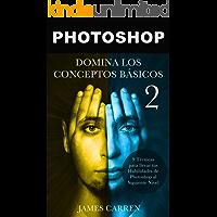PHOTOSHOP : Domina los Conceptos Básicos 2